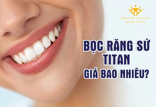 Bọc răng sứ titan giá bao nhiêu