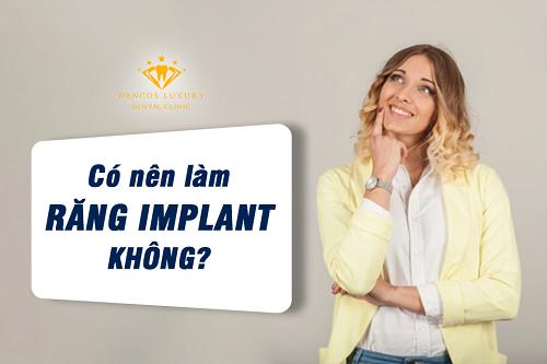 Có nên trồng răng implant?