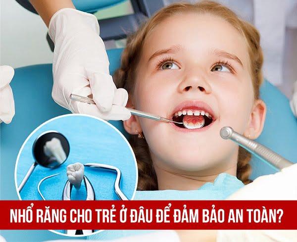 nhổ răng cho trẻ ở đâu